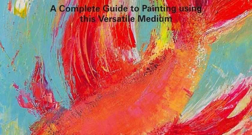 All Acrylics Complete Guide Painting Using