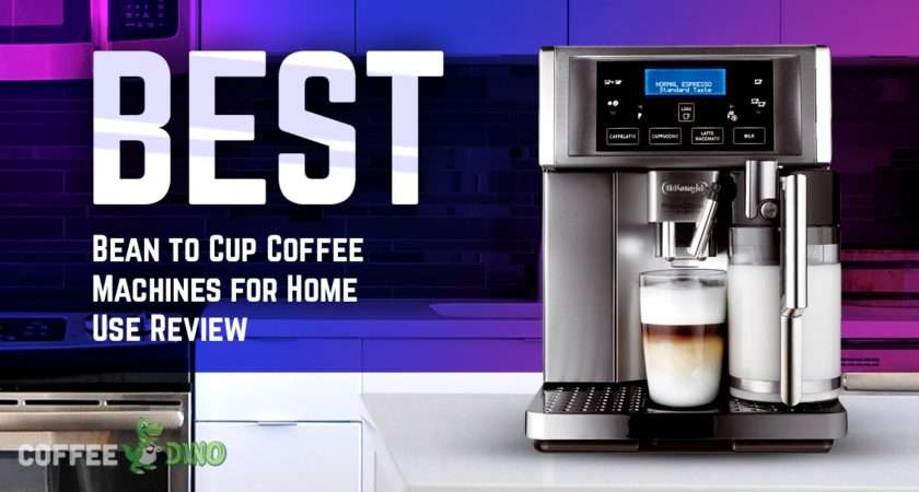 Best Bean Cup Coffee Machines Home Review
