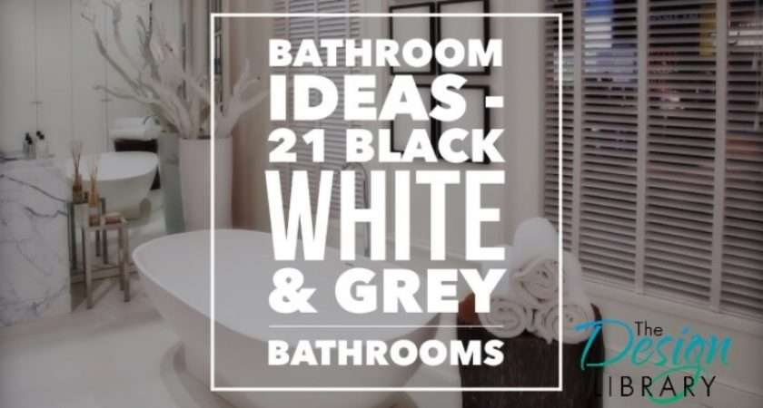 Black White Grey Bathroom Ideas Designlibraryau