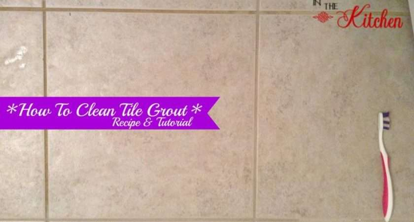 Clean Tile Grout Homemade Cleaner Recipe