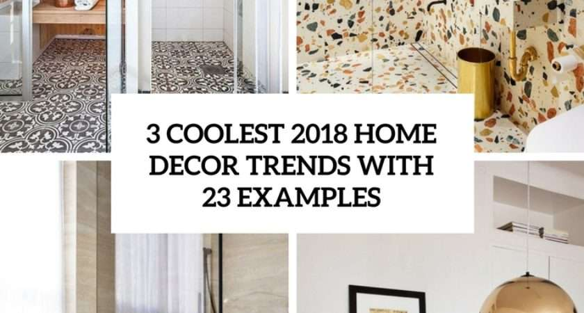 Coolest Home Decor Trends Examples Digsdigs
