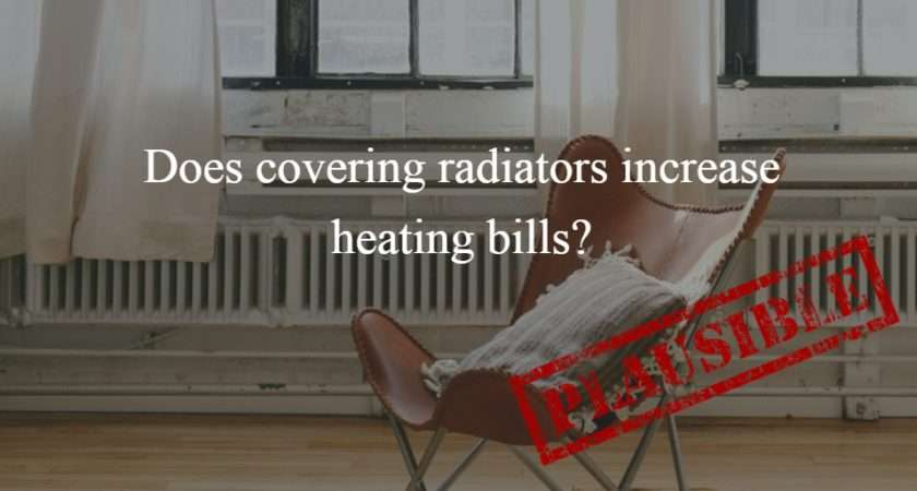 Does Covering Your Radiators Increase Central Heating Bills