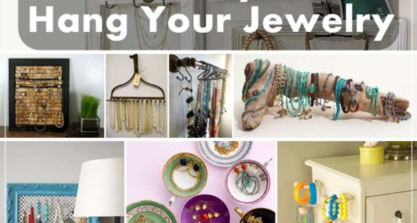 Fun Ways Hang Your Jewelry Diy Craft Projects
