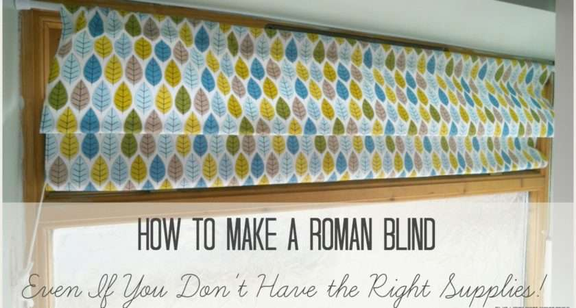 Make Roman Blind Don Have Right Supplies Tea