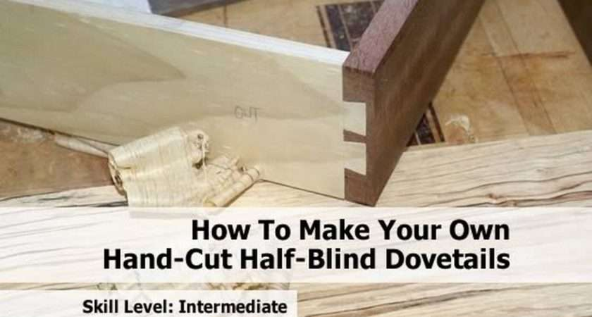 Make Your Own Hand Cut Half Blind Dovetails