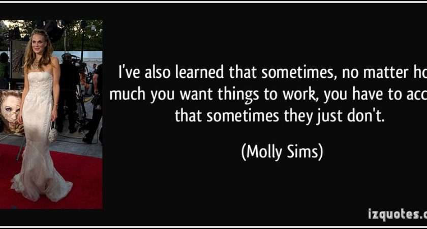 Much Want Things Work Have Accept Molly Sims