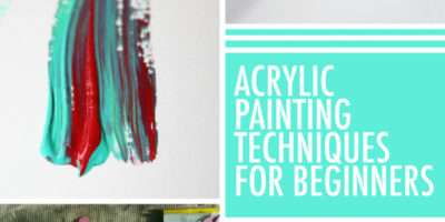 Must Know Acrylic Painting Techniques Beginners
