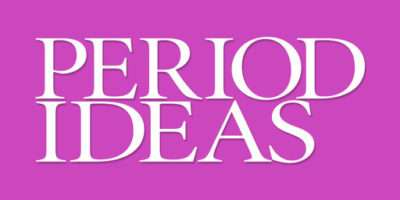 Period Ideas Magazine Your Inspirational Guide