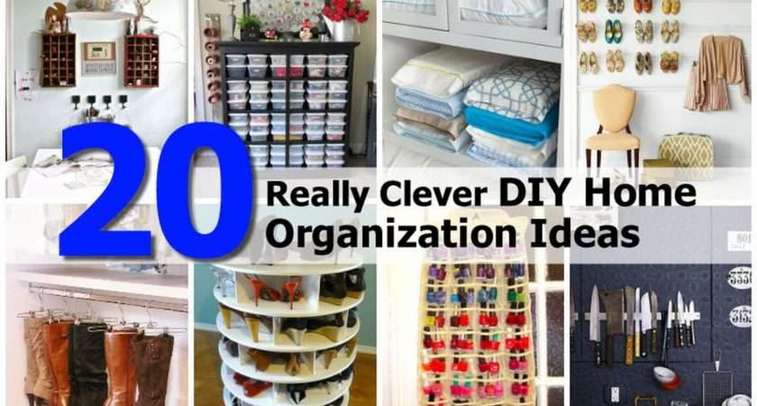 Really Clever Diy Home Organization Ideas