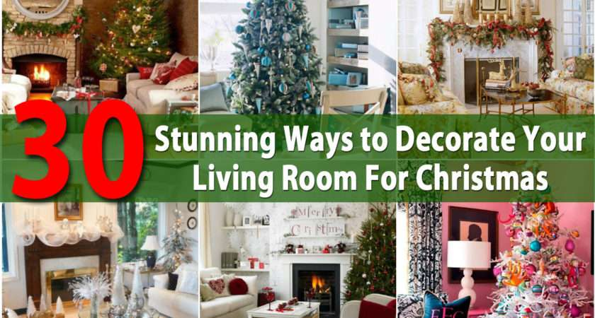Ways Decorate Your Living Room Christmas Diy Crafts