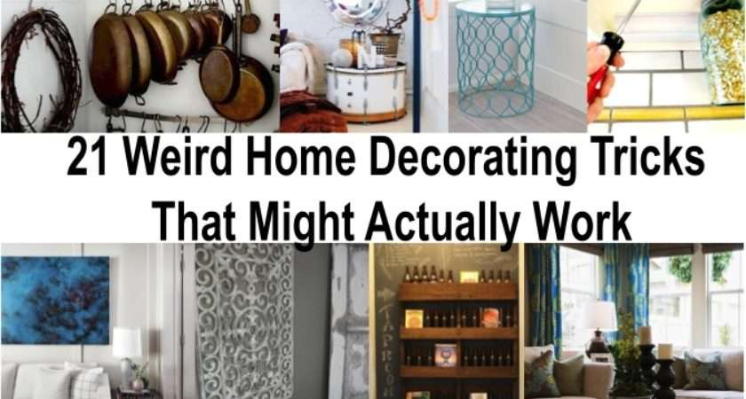 Weird Decorating Tricks Might Actually Work Your Home