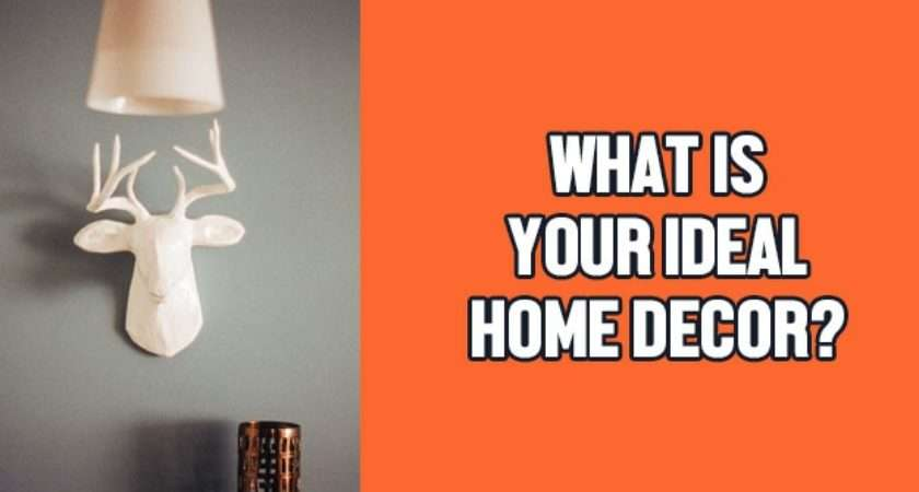 Your Ideal Home Decor Quizlady